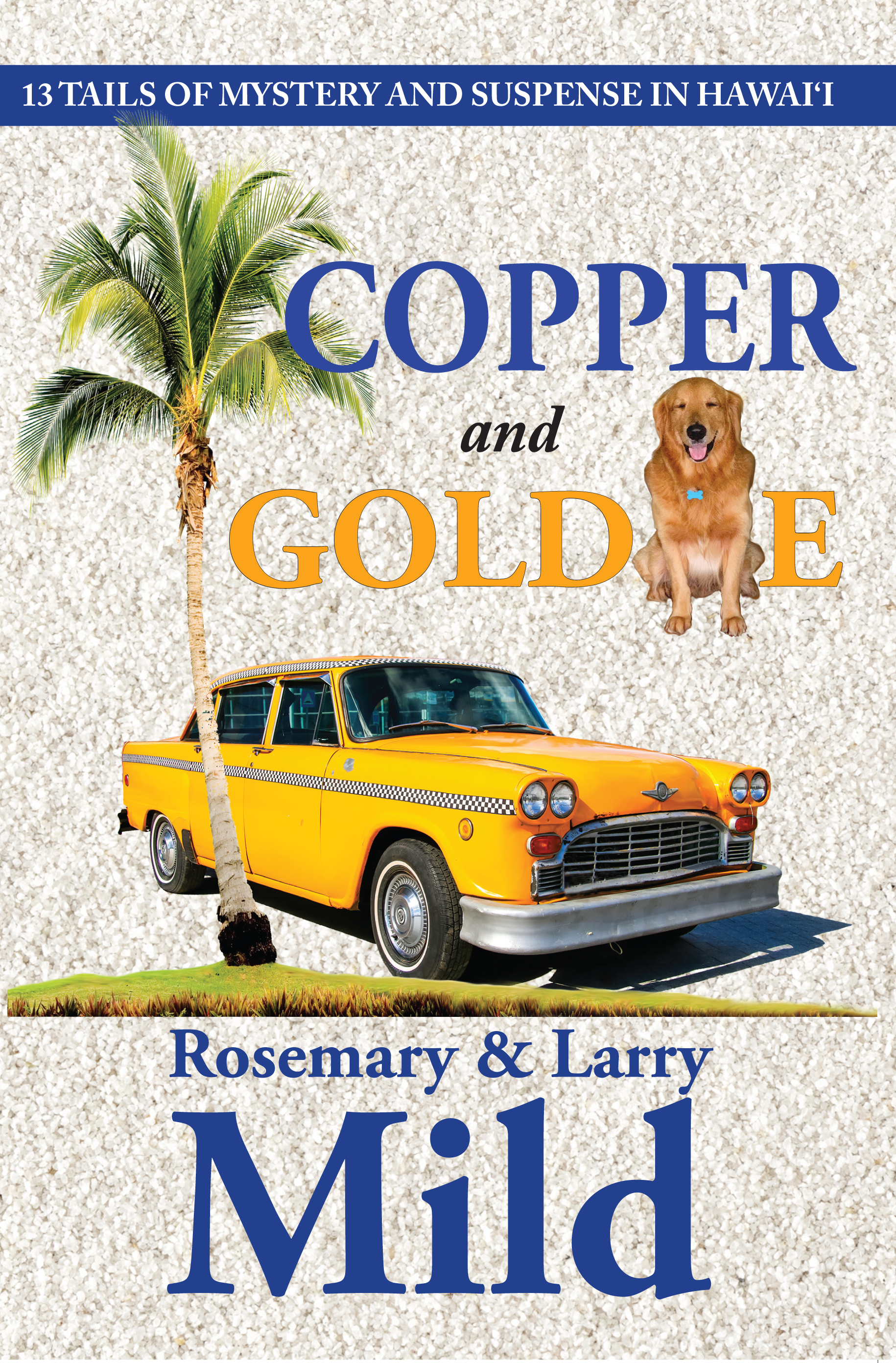 Copper and Goldie by Larry and Rosemary Mild