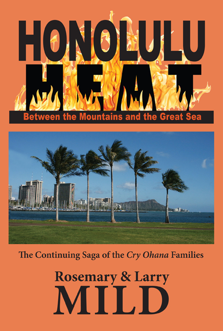 Honolulu Heat, Between the Mountains and the Great Sea by Rosemary and Larry Mild