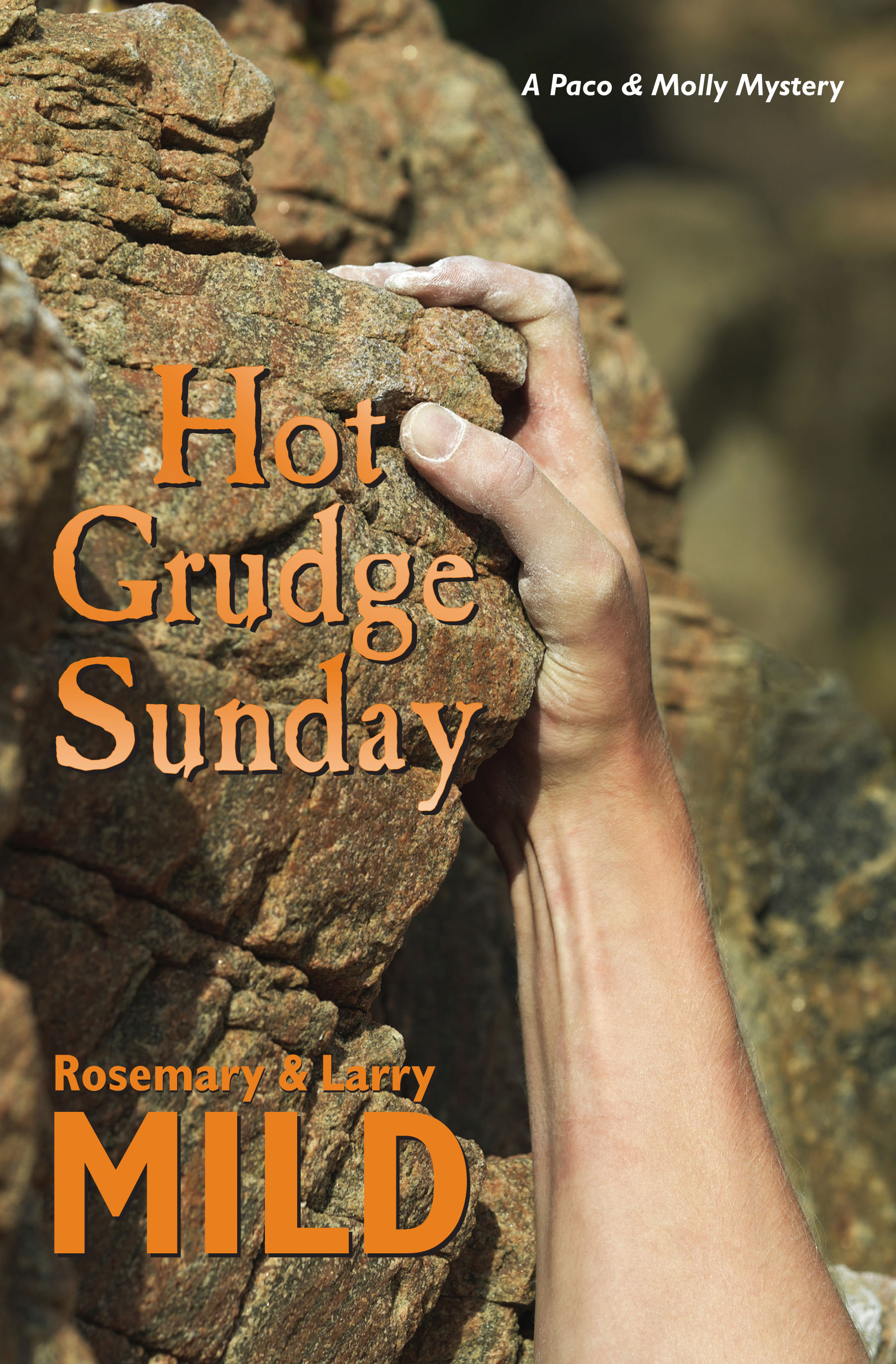 Hot Grudge Sunday by Rosemary and Larry Mild.Cover picture is Brice Canyon