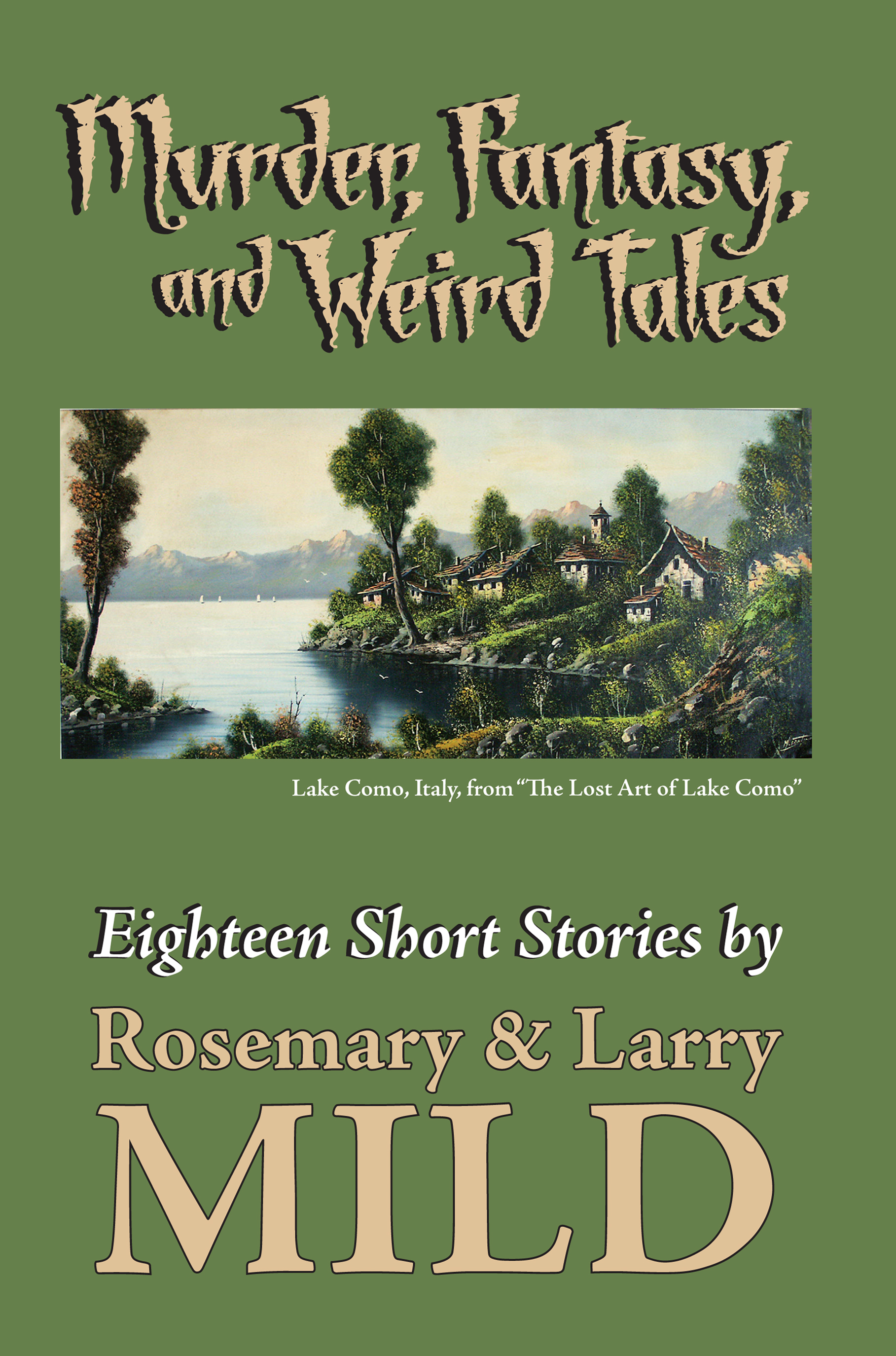 Murder, Fantasy, and Weird Tales by Larry & Rosemary Mild