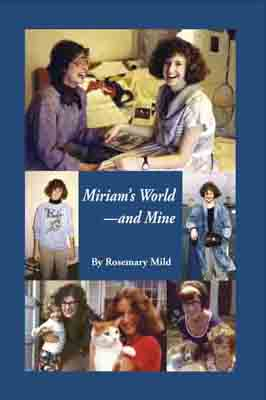 Miriam's World —And Mine by Rosemary Mild