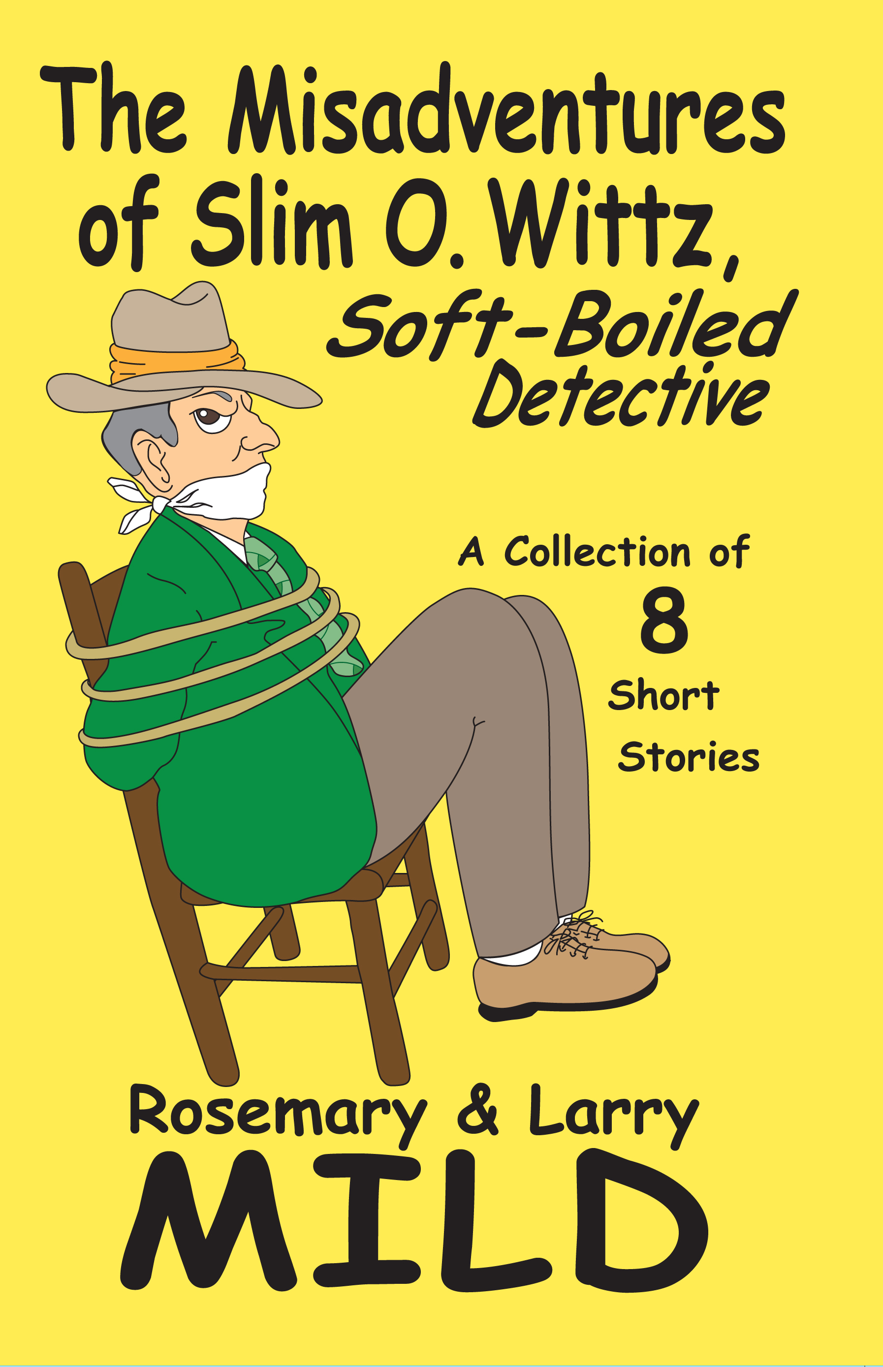 Slim O. Wittz, Soft-Boiled Detective by Larry and Rosemary Mild
